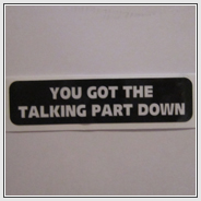 You Got the Talking Part Done Sticker